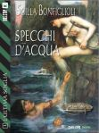 Scilla Bonfiglioli - Specchi D'Acqua